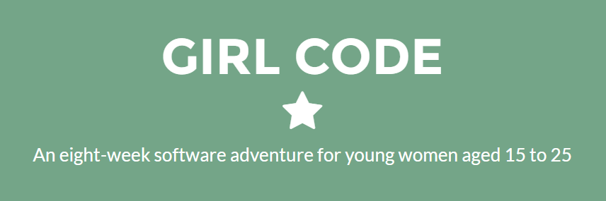 Girl Code is an eight-week software adventure for young women aged 15 to 25.
